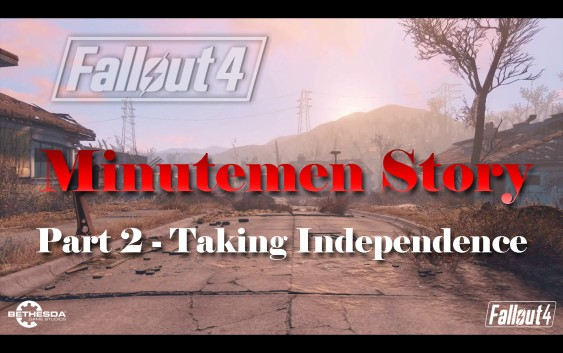 Fallout 4 : เนื้อเรื่อง Minutemen ตอนที่ 2 – Taking Independence