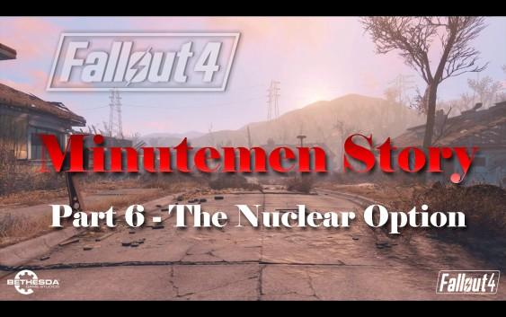 Fallout 4 : เนื้อเรื่อง Minutemen ตอนที่ 6 – The Nuclear Option