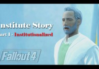 Fallout 4 : เนื้อเรื่อง Institute ตอนที่ 1 – Institutionalized