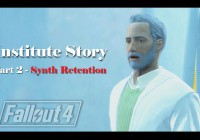 Fallout 4 : เนื้อเรื่อง Institute ตอนที่ 2 – Synth Retention