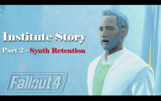 Fallout 4 : เนื้อเรื่อง Institute ตอนที่ 2 – Synth Retention