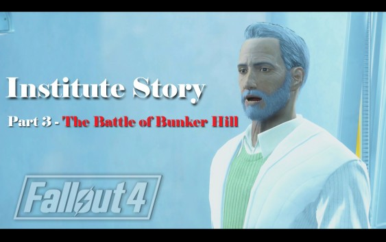 Fallout 4 : เนื้อเรื่อง Institute ตอนที่ 3 – The Battle of Bunker Hill