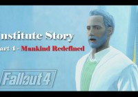 Fallout 4 : เนื้อเรื่อง Institute ตอนที่ 4 – Mankind Redefined