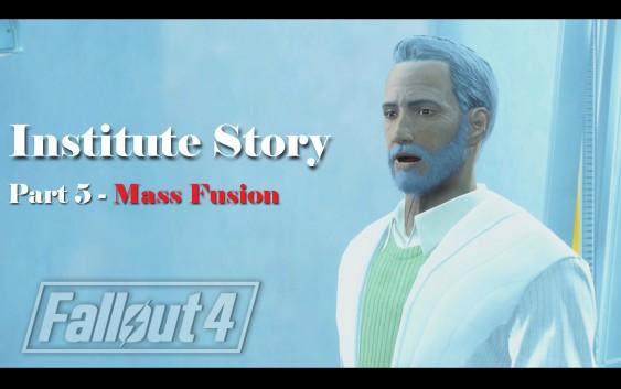 Fallout 4 : เนื้อเรื่อง Institute ตอนที่ 5 – Mass Fusion