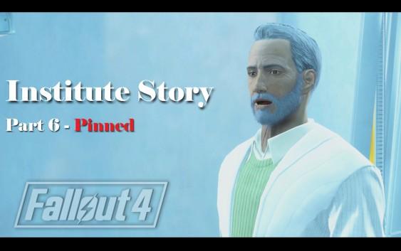 Fallout 4 : เนื้อเรื่อง Institute ตอนที่ 6 – Pinned