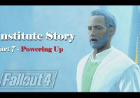 Fallout 4 : เนื้อเรื่อง Institute ตอนที่ 7 – Powering Up