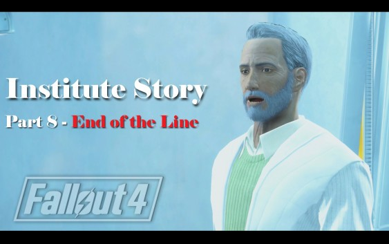 Fallout 4 : เนื้อเรื่อง Institute ตอนที่ 8 – End of the Line