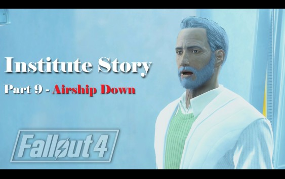 Fallout 4 : เนื้อเรื่อง Institute ตอนที่ 9 – Airship Down