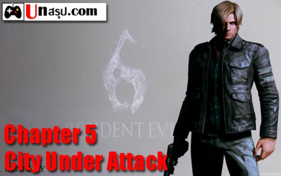 บทสรุป Resident Evil 6 [Leon] – Chapter 5 – City Under Attack