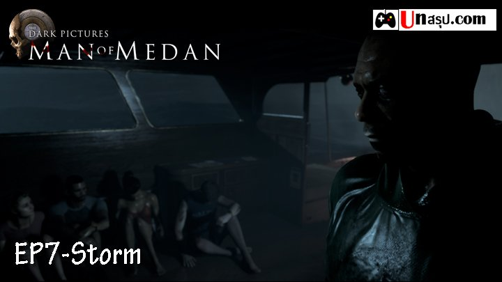 Man of Medan – Chapter7 : Storm