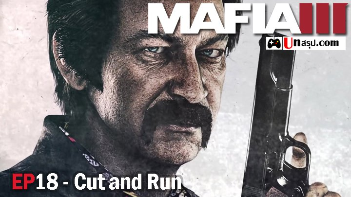 Mafia 3 – EP18 : Cut and Run