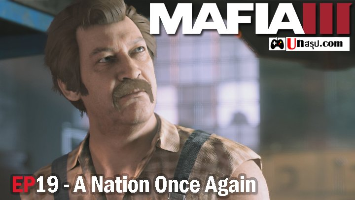Mafia 3 – EP19 : A Nation Once Again