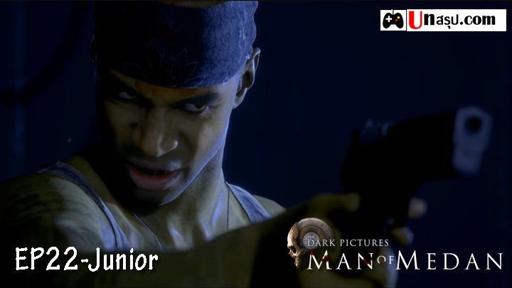Man of Medan – Chapter22 : Junior