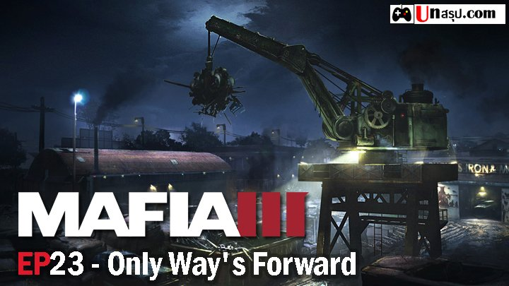 Mafia 3 – EP23 : Only Way's Forward