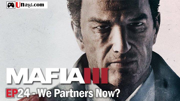 Mafia 3 – EP24 : We Partners Now?