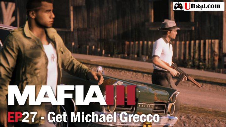 Mafia 3 – EP27 : Get Michael Grecco