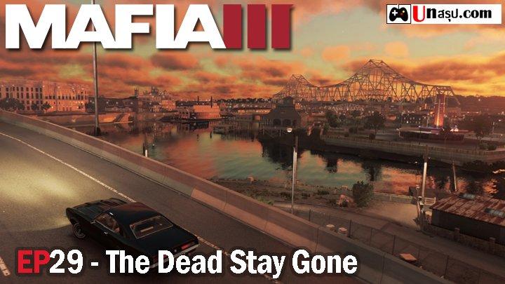 Mafia 3 – EP29 : The Dead Stay Gone