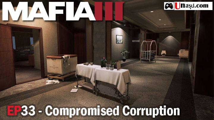 Mafia 3 – EP33 : Compromised Corruption