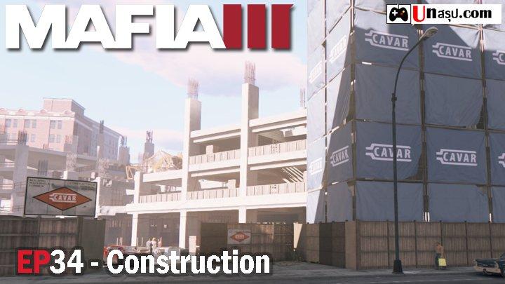 Mafia 3 – EP34 : Construction