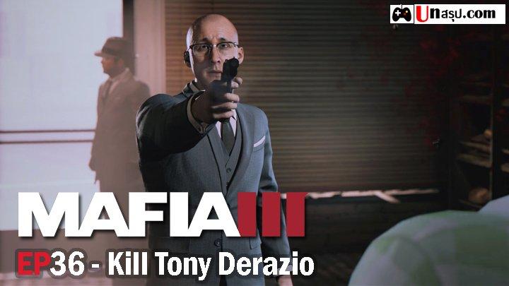 Mafia 3 – EP36 : Kill Tony Derazio