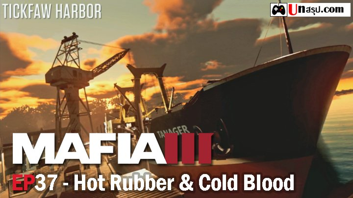 Mafia 3 – EP37 : Hot Rubber & Cold Blood