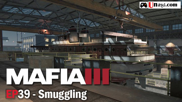 Mafia 3 – EP39 : Smuggling