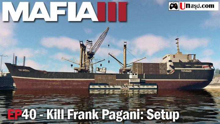 Mafia 3 – EP40 : Kill Frank Pagani: Setup