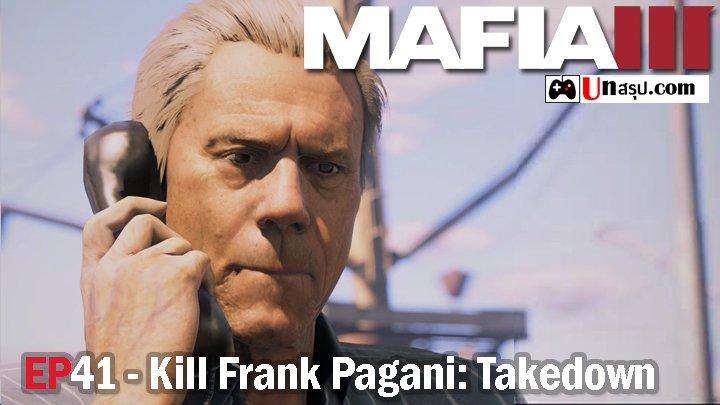 Mafia 3 – EP41 : Kill Frank Pagani: Takedown