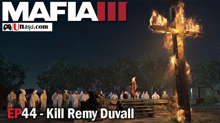 Mafia 3 – EP44 : Kill Remy Duvall