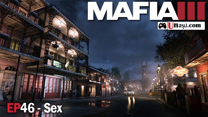 Mafia 3 – EP46 : Sex