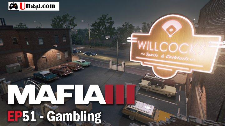 Mafia 3 – EP51 : Gambling