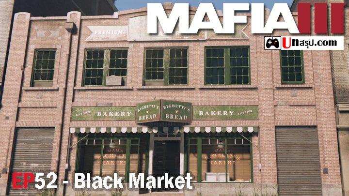 Mafia 3 – EP52 : Black Market
