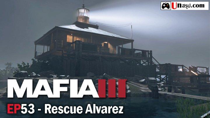 Mafia 3 – EP53 : Rescue Alvarez
