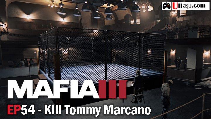 Mafia 3 – EP54 : Kill Tommy Marcano