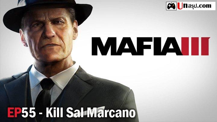 Mafia 3 – EP55 : Kill Sal Marcano