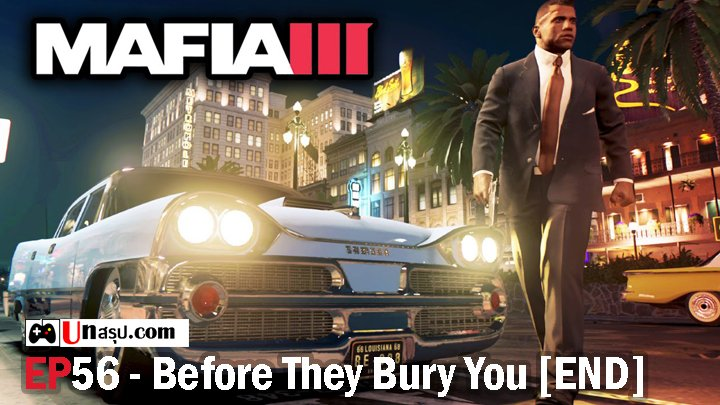 Mafia 3 – EP56 : Before They Bury You [END]
