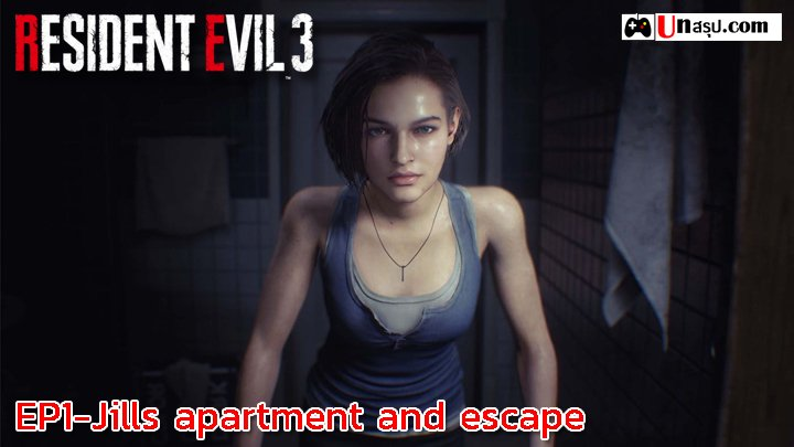 Resident Evil 3 : EP1-Jills apartment and escape