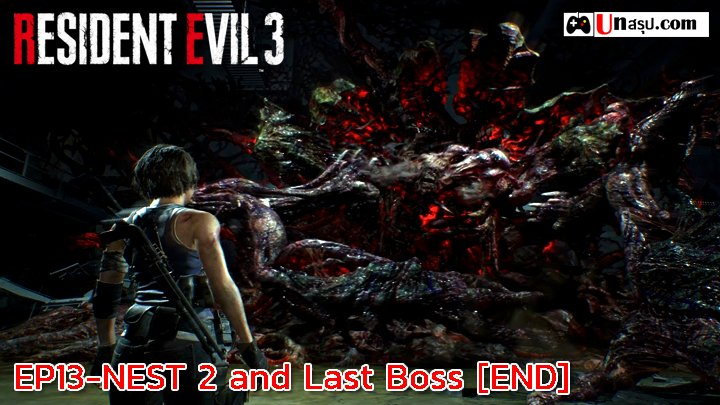Resident Evil 3 : EP13-NEST2 and Last Boss