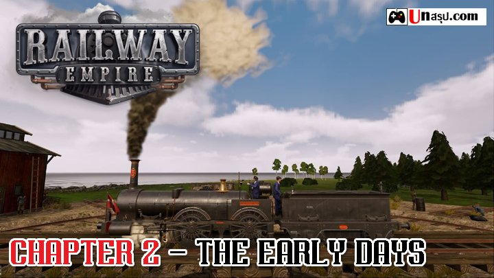 Railway Empire : Chapter 2 - The early days